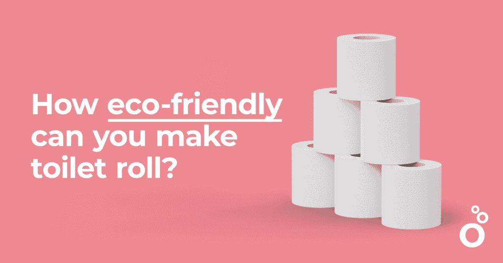 How eco friendly can you make toilet roll?